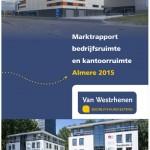 Marktrapport bedrijfsruimte en kantoorruimte Almere 2015 Van Westrhenen Bedrijfshuisvesting